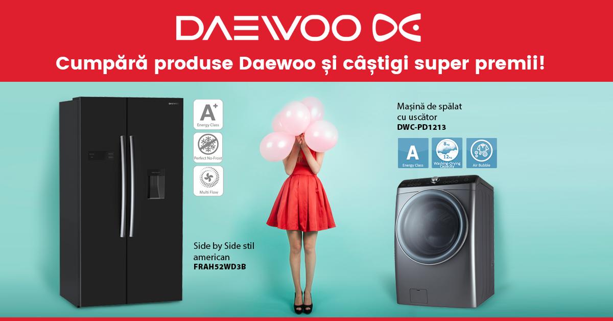 Cumpără produse Daewoo și câștigi un super premiu!